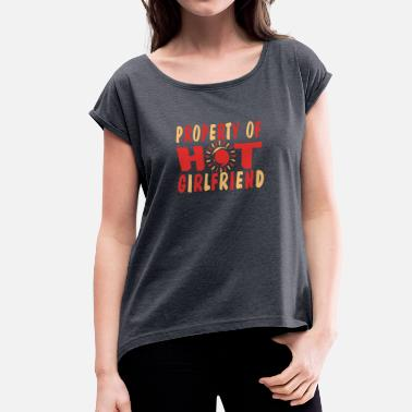 Girlfriend Property of HOT boyfriend - Women's T-Shirt with rolled up sleeves