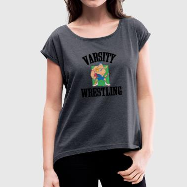 Mud Wrestling Wrestling Varsity Wrestling Funny - Women's T-Shirt with rolled up sleeves