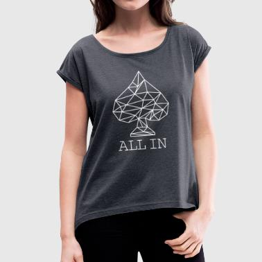 ALL IN - Women's T-Shirt with rolled up sleeves