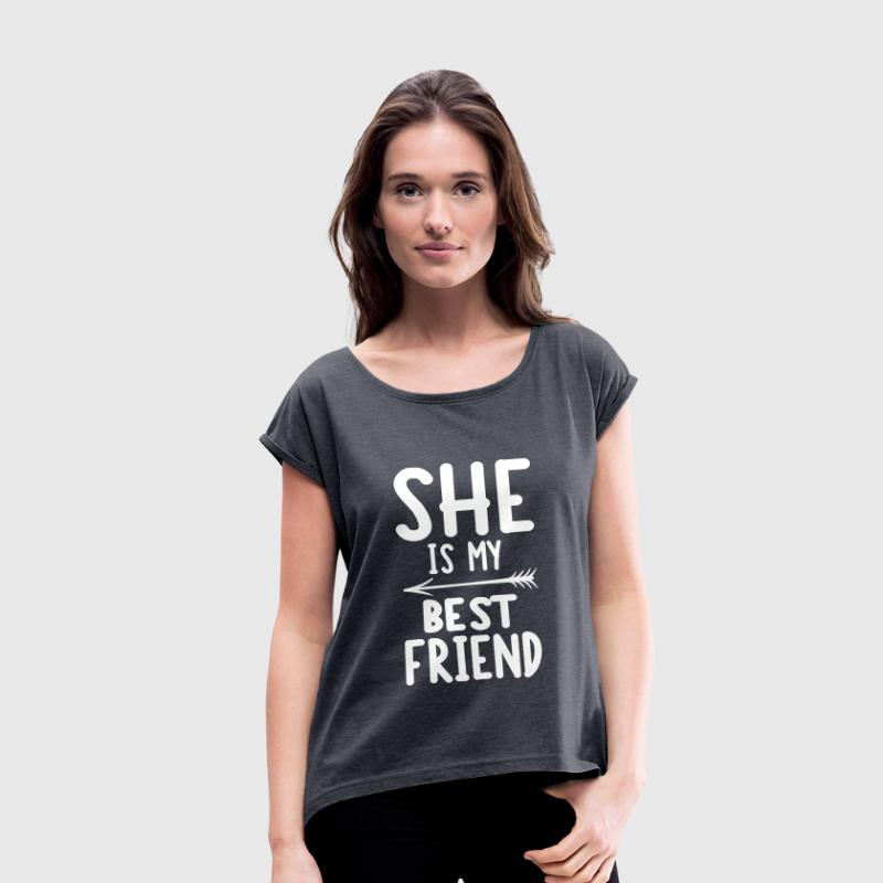 She is my best friend - right - Camiseta con manga enrollada mujer