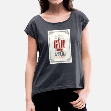 Dorm The gin of life poster - Women's T-Shirt with rolled up sleeves