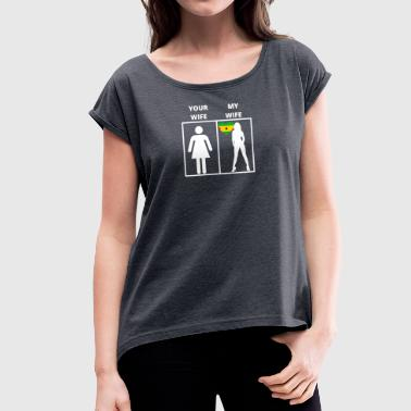 Wif Sa o Tome and Pri ncipe gift my wife your wif - Women's T-Shirt with rolled up sleeves