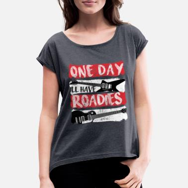 Guitarist guitar music saying - Women's T-Shirt with rolled up sleeves