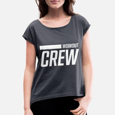 Body Building workout crew stroke - Women's Rolled Sleeve T-Shirt