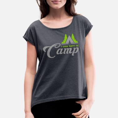 Stylish design for campers! - Women's Rolled Sleeve T-Shirt