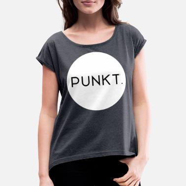 Big Point Statement point - Women's T-Shirt with rolled up sleeves