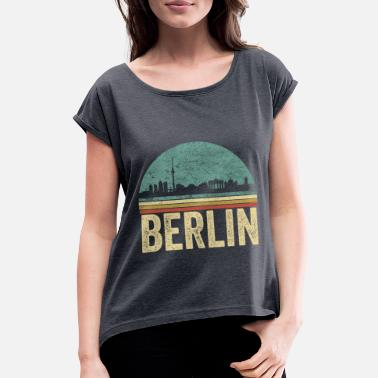 8d6453d5 BERLIN RETRO vintage 70s 80s souvenir gift - Women's Rolled Sleeve T.  Women's Rolled Sleeve T-Shirt