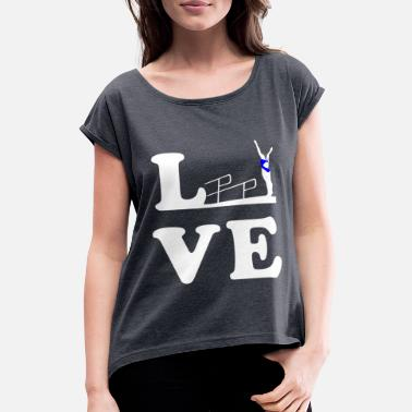 Diving Board Diving Diving Diving LOVE - Women's Rolled Sleeve T-Shirt