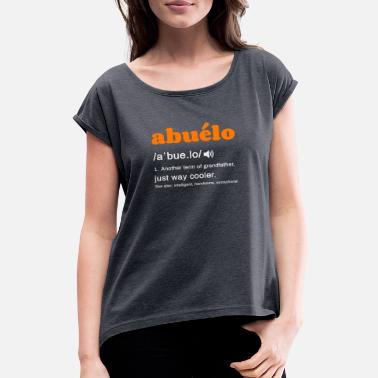 Definition abuelo definition grandmother definition - Women's Rolled Sleeve T-Shirt