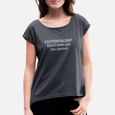 Philosophy Philosophy, Quote, Intellectual, Philosopher Art - Women's Rolled Sleeve T-Shirt