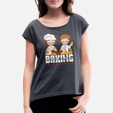 Chef Panettiere Baking Is Science - Funny Baker Cook Gift - Maglietta con risvolti donna
