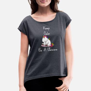 Officialbrands Keep calm be unicorn thick rainbow horse unicorn - Women's Rolled Sleeve T-Shirt