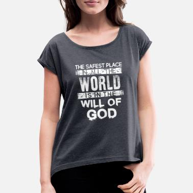 Places Of Interest The Safest Place Quote Tshirt - Women's Rolled Sleeve T-Shirt