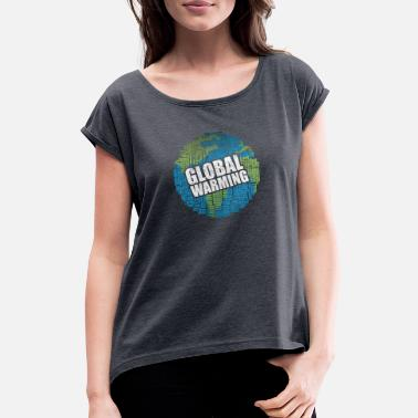 Climate Change climate Change - Women's Rolled Sleeve T-Shirt