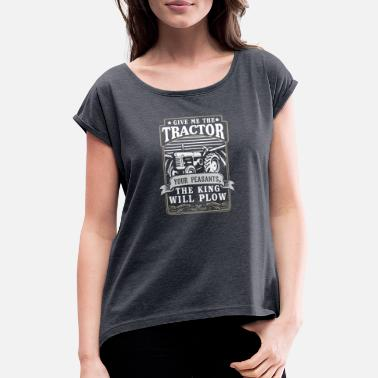 Farmer Tractors Gift · King will plow - Women's Rolled Sleeve T-Shirt