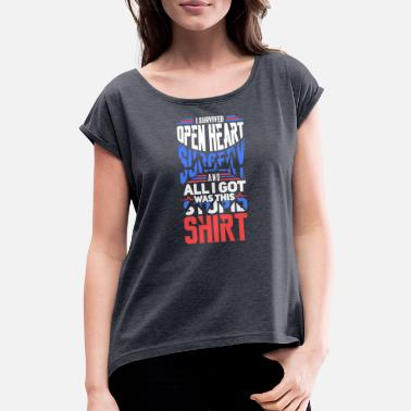 Open I Survived Open Heart Surgery Gift - Women's Rolled Sleeve T-Shirt