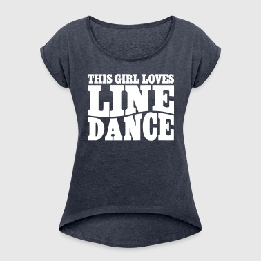 LINE DANCE LOVER - Women's T-shirt with rolled up sleeves