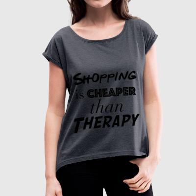 Shopping Cheaper than therapy - Women's T-shirt with rolled up sleeves