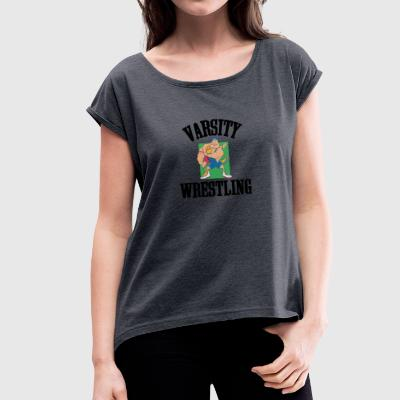 Wrestling Varsity Wrestling Funny - Women's T-shirt with rolled up sleeves