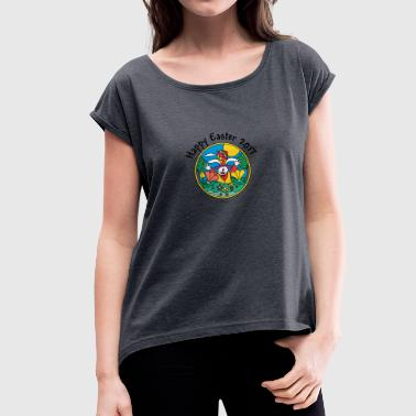 Happy Easter 2017 - Women's T-shirt with rolled up sleeves