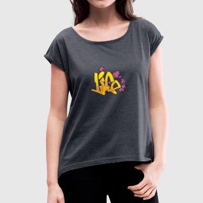 life graffiti - Women's T-shirt with rolled up sleeves