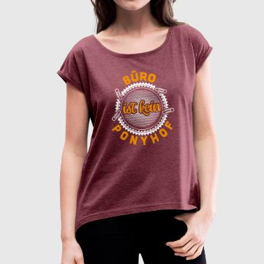 Office work job Coworker occupation gift - Women's T-Shirt with rolled up sleeves