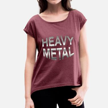 Metall Heavy Metal das Shirt - 3D Metall Icon - Frauen T-Shirt mit gerollten Ärmeln