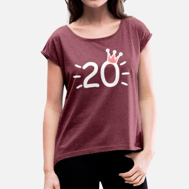Number-20-twenty Number 20 with crown twenty years old - Women's T-Shirt with rolled up sleeves