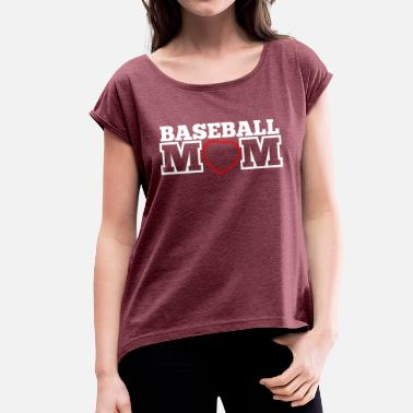 Baseball Mom Baseball mom - Women's T-Shirt with rolled up sleeves