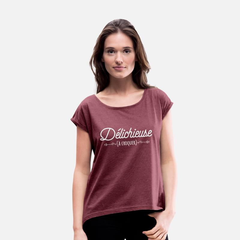 Chieuse T-Shirts - Délichieuse (à croquer) - Women's Rolled Sleeve T-Shirt heather burgundy