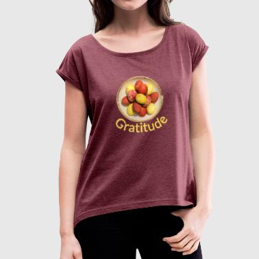 Gratitude - Women's T-Shirt with rolled up sleeves