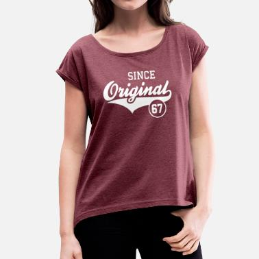 Since 1967 Original Since 1967 - Women's T-Shirt with rolled up sleeves