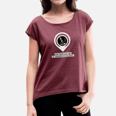 Valve Nothing works without pressure. Is easier like a valve - Women's T-Shirt with rolled up sleeves