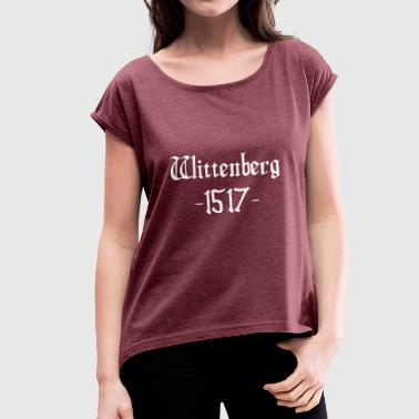 1517 Wittenberg 1517 - Women's T-Shirt with rolled up sleeves