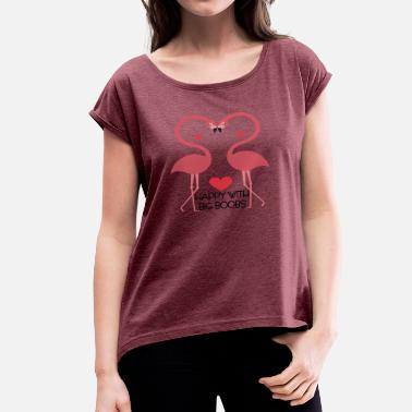 Tits Water Sex Boobs Boobs Tits Flamingo Heart Love Happiness - Women's T-Shirt with rolled up sleeves
