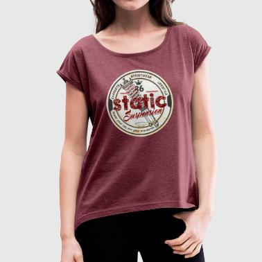 Static Static suspension - Women's T-Shirt with rolled up sleeves