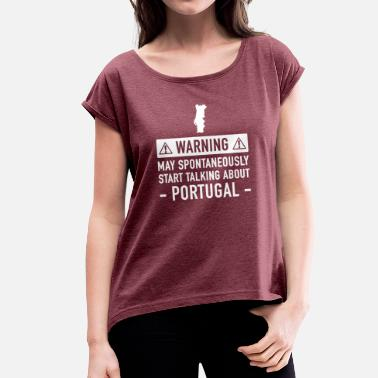 Portugal Funny Portugal Funny Gift Idea - Women's T-Shirt with rolled up sleeves