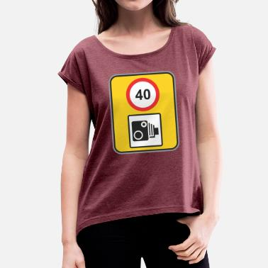 Speed Sign Road sign speed check 40 - Women's T-Shirt with rolled up sleeves