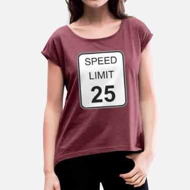 Speed Sign Road sign speed limit 25 - Women's T-Shirt with rolled up sleeves