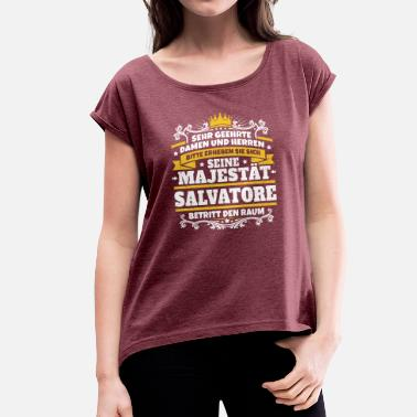Salvatore His Majesty Salvatore - Women's T-Shirt with rolled up sleeves