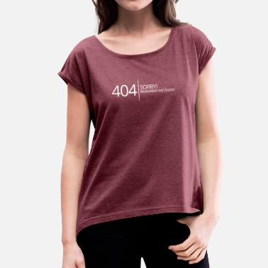 Motivation 404 - No Motivation found - Frauen T-Shirt mit gerollten Ärmeln