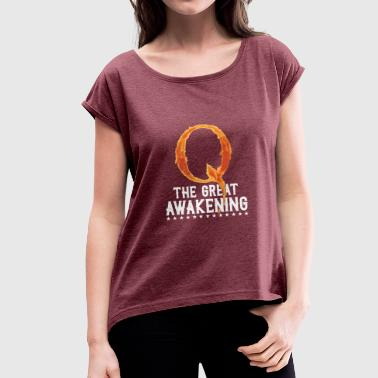 Great Super Cool Awesome Q The Great Awakening - Women's T-Shirt with rolled up sleeves