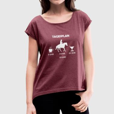 Daily schedule Western riding - Women's T-Shirt with rolled up sleeves