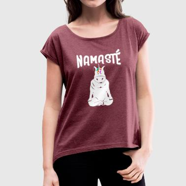 Unicorn Yoga Namaste - Women's T-Shirt with rolled up sleeves