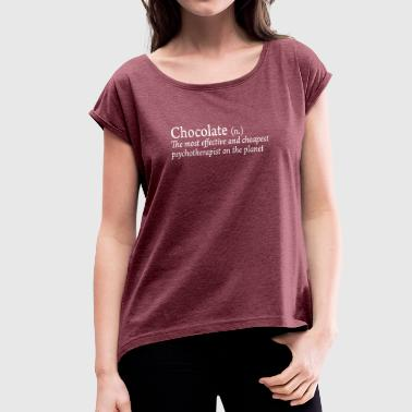 Psychotherapist Chocolate is the best therapy - Women's T-Shirt with rolled up sleeves