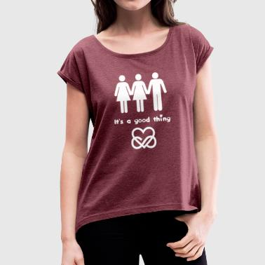PolyLove - It's a good thing - Women's T-Shirt with rolled up sleeves