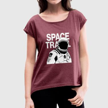 Space Travel SPACE TRAVEL - Women's T-Shirt with rolled up sleeves