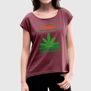 Getting high - Women's T-Shirt with rolled up sleeves
