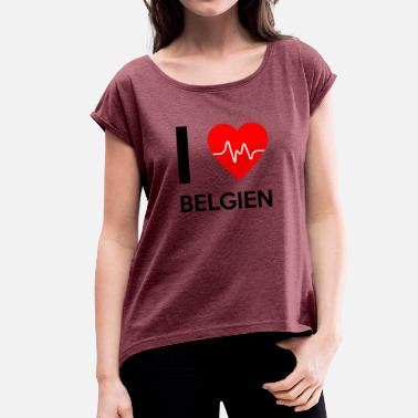 Belgium Sayings I Love Belgium - I Love Belgium - Women's T-Shirt with rolled up sleeves