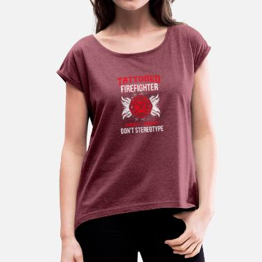 Firemen tattoo firemen - Women's T-Shirt with rolled up sleeves